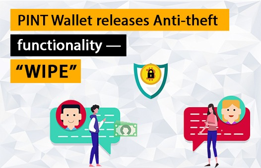 "PINT Wallet releases ""WIPE"" — Anti-theft functionality"